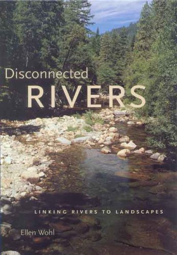 Disconnected Rivers Linking Rivers to Landscapes  2004 9780300103328 Front Cover