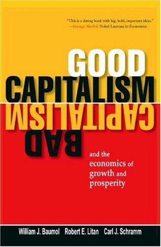 Good Capitalism, Bad Capitalism, and the Economics of Growth and Prosperity   2009 edition cover