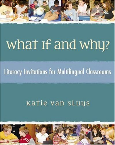 What If and Why? Literacy Invitations for Multilingual Classrooms  2006 edition cover