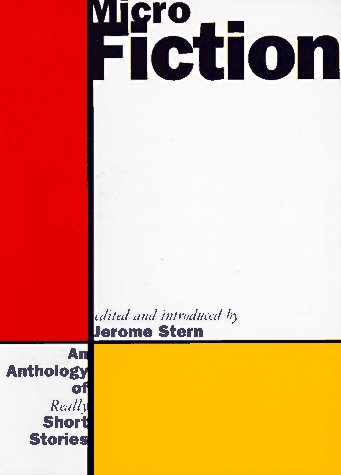 Micro Fiction An Anthology of Fifty Really Short Stories N/A edition cover