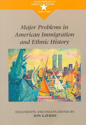 Major Problems in American Immigration and Ethnic History Documents and Essays  1998 edition cover