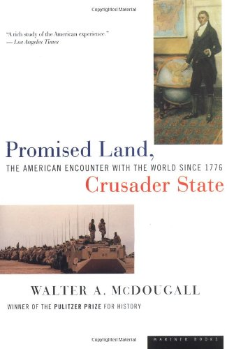 Promised Land, Crusader State The American Encounter with the World Since 1776  1998 edition cover