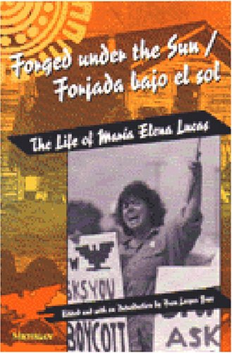 Forged under the Sun/Forjada bajo el Sol The Life of Maria Elena Lucas N/A edition cover