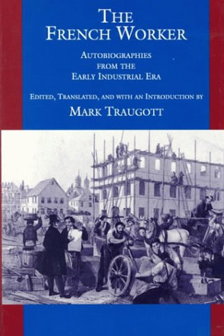 French Worker Autobiographies from the Early Industrial Era  1993 edition cover