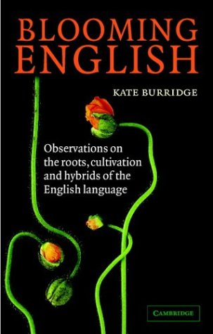 Blooming English Observations on the Roots, Cultivation and Hybrids of the English Language  2004 edition cover