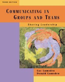 Communicating in Groups and Teams Sharing Leadership 3rd 2000 9780534562328 Front Cover