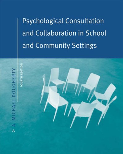 Psychological Consultation and Collaboration in School and Community Settings  4th 2005 (Revised) edition cover