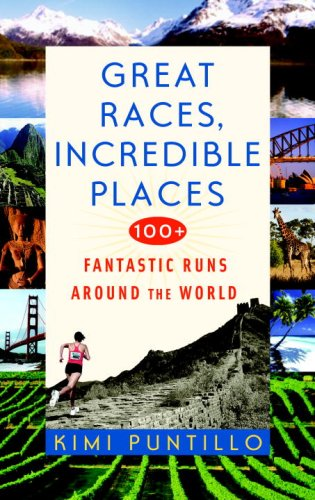 Great Races, Incredible Places 100+ Fantastic Runs Around the World  2009 9780553385328 Front Cover