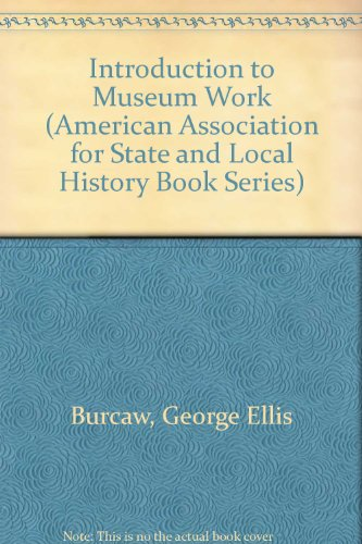 Introduction to Museum Work 2nd (Reprint) 9780761991328 Front Cover