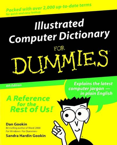 Illustrated Computer Dictionary for Dummies  4th 2000 9780764507328 Front Cover