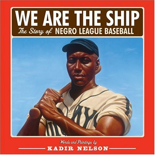 We Are the Ship The Story of Negro League Baseball  2008 edition cover