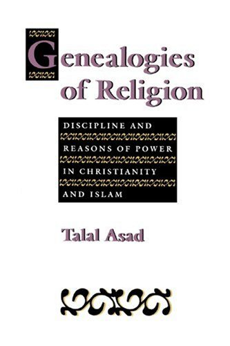 Genealogies of Religion Discipline and Reasons of Power in Christianity and Islam  1993 edition cover
