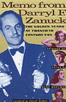 Memo from Darryl F. Zanuck The Golden Years at Twentieth Century Fox N/A edition cover