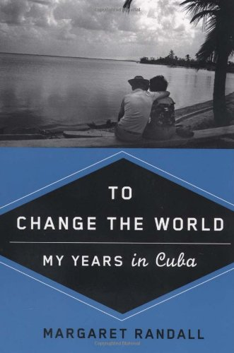 To Change the World My Years in Cuba  2009 edition cover