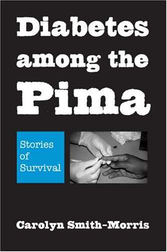 Diabetes among the Pima Stories of Survival  2008 edition cover