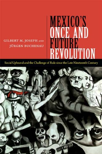 Mexico's Once and Future Revolution Social Upheaval and the Challenge of Rule since the Late Nineteenth Century  2013 edition cover
