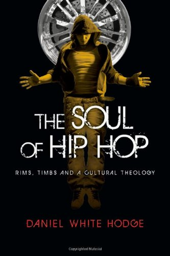 Soul of Hip Hop Rims, Timbs and a Cultural Theology  2010 edition cover