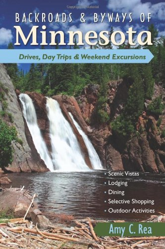 Backroads and Byways of Minnesota Drives Day Trips and Weekend Excursions N/A 9780881509328 Front Cover