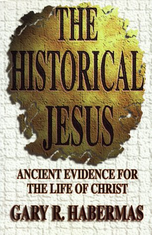 Historical Jesus Ancient Evidence for the Life of Christ N/A edition cover