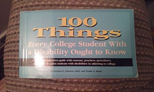 100 Things Every College Student with a Disability Ought to Know  2005 edition cover