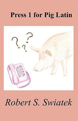 Press 1 for Pig Latin   2008 edition cover