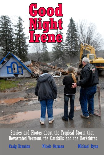 Good Night Irene Stories, Photos and Essasys about the Record-Breaking Tropical Storm N/A 9780982985328 Front Cover
