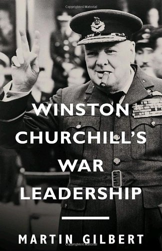 Winston Churchill's War Leadership   2003 9781400077328 Front Cover