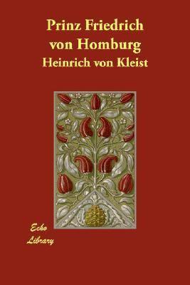 Prinz Friedrich Von Homburg N/A 9781406806328 Front Cover