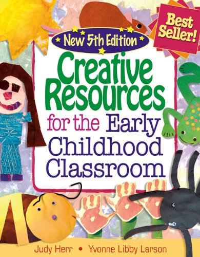 Creative Resources for the Early Childhood Classroom  5th 2008 (Revised) edition cover