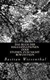 Buch der Halluzinationen Oder Studien Zum Nicht-Bewusstsein  N/A 9781494236328 Front Cover
