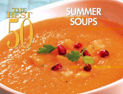 Best 50 Summer Soups  N/A 9781558673328 Front Cover