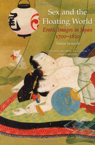 Sex and the Floating World Erotic Images in Japan, 1700-1820 2nd 2009 edition cover