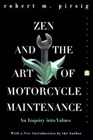Zen and the Art of Motorcycle Maintenance An Inquiry into Values  1999 (Reprint) edition cover