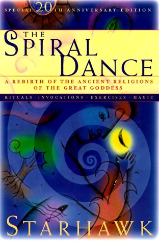 Spiral Dance A Rebirth of the Ancient Religion of the Great Goddess 20th 1999 (Anniversary) edition cover