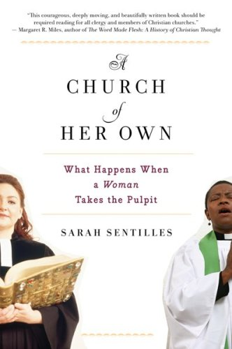Church of Her Own What Happens When a Woman Takes the Pulpit  2009 edition cover