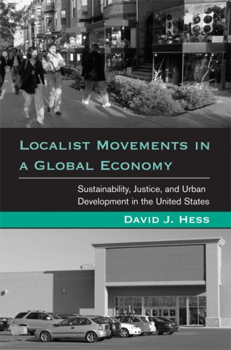 Localist Movements in a Global Economy Sustainability, Justice, and Urban Development in the United States  2009 9780262512329 Front Cover