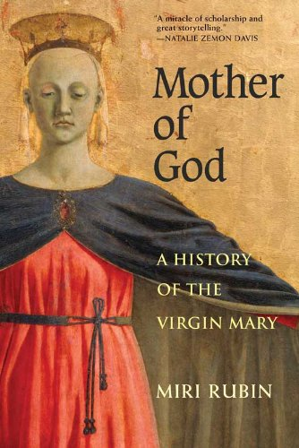 Mother of God A History of the Virgin Mary  2009 edition cover