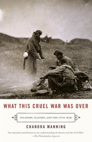 What This Cruel War Was Over Soldiers, Slavery, and the Civil War N/A 9780307277329 Front Cover
