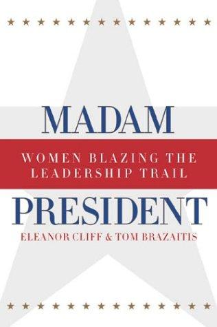 Madam President Women Blazing the Leadership Trail  2003 (Revised) edition cover