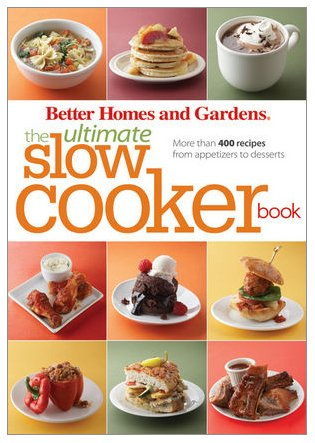 Ultimate Slow Cooker Book More Than 400 Recipes from Appetizers to Desserts  2010 edition cover