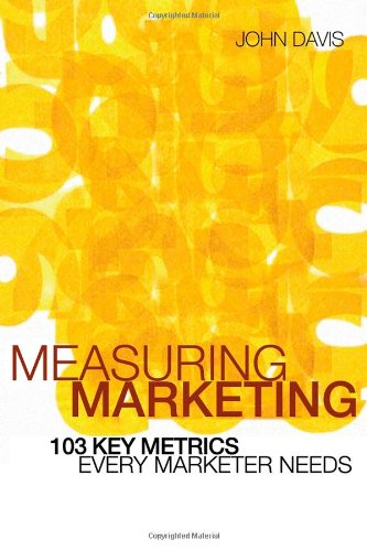Measuring Marketing 103 Key Metrics Every Marketer Needs  2006 9780470821329 Front Cover