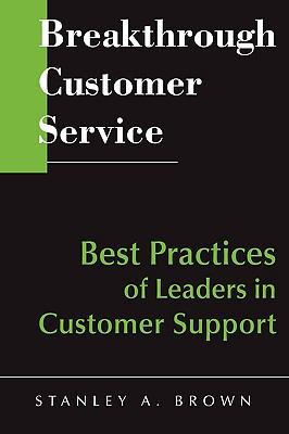 Breakthrough Customer Service Best Practices of Leaders in Customer Support  1997 9780471642329 Front Cover