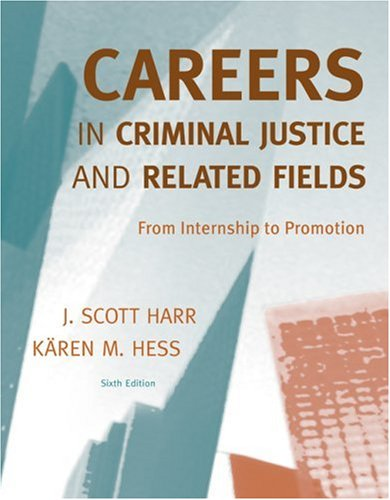 Careers in Criminal Justice and Related Fields From Internship to Promotion 6th 2010 edition cover