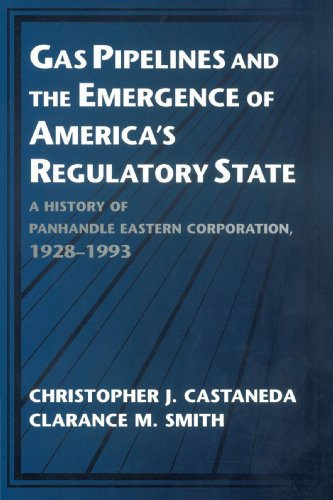 Gas Pipelines and the Emergence of America's Regulatory State A History of Panhandle Eastern Corporation, 1928-1993  2002 9780521567329 Front Cover