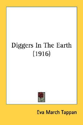 Diggers in the Earth N/A 9780548678329 Front Cover