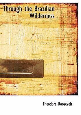Through the Brazilian Wilderness  2008 edition cover