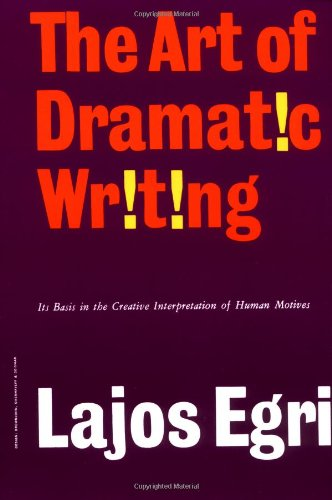 Art of Dramatic Writing Its Basis in the Creative Interpretation of Human Motives  2004 edition cover
