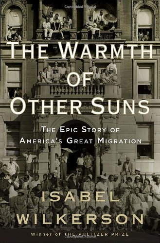 Warmth of Other Suns The Epic Story of America's Great Migration  2010 edition cover