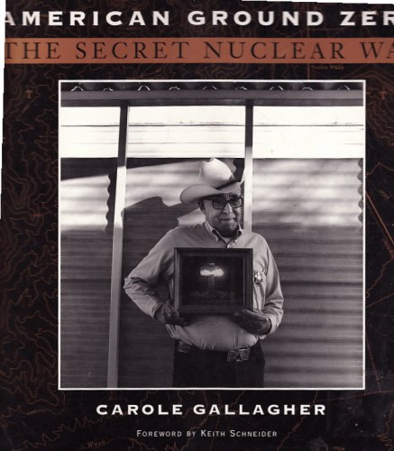 American Ground Zero : The Secret Nuclear War N/A edition cover
