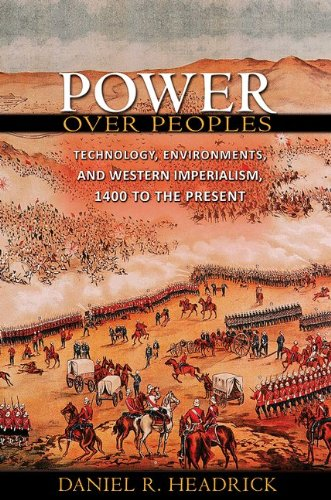 Power over Peoples Technology, Environments and Western Imperialism, 1400 to the Present  2009 9780691154329 Front Cover